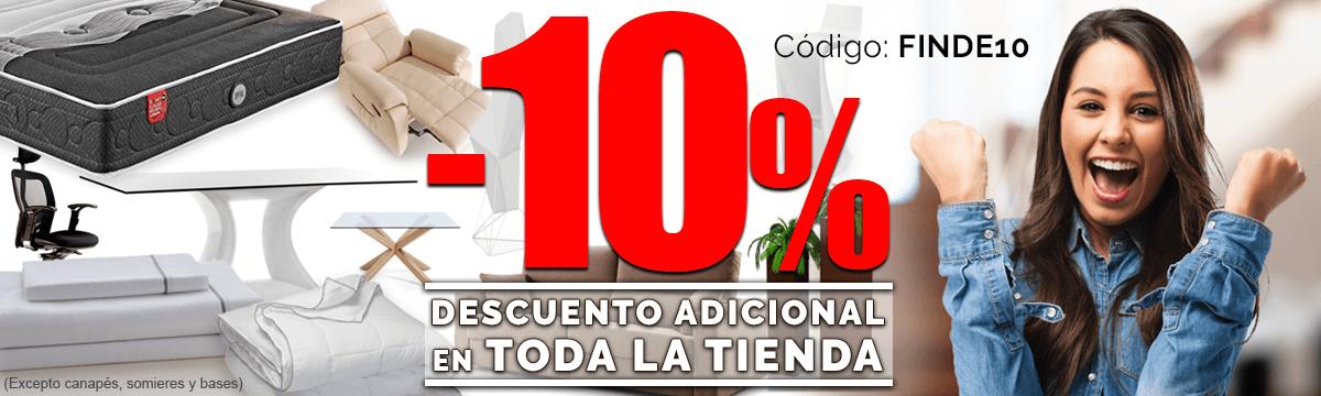 10% Descuento Adicional en toda la tienda (excepto canapés, somieres y bases).