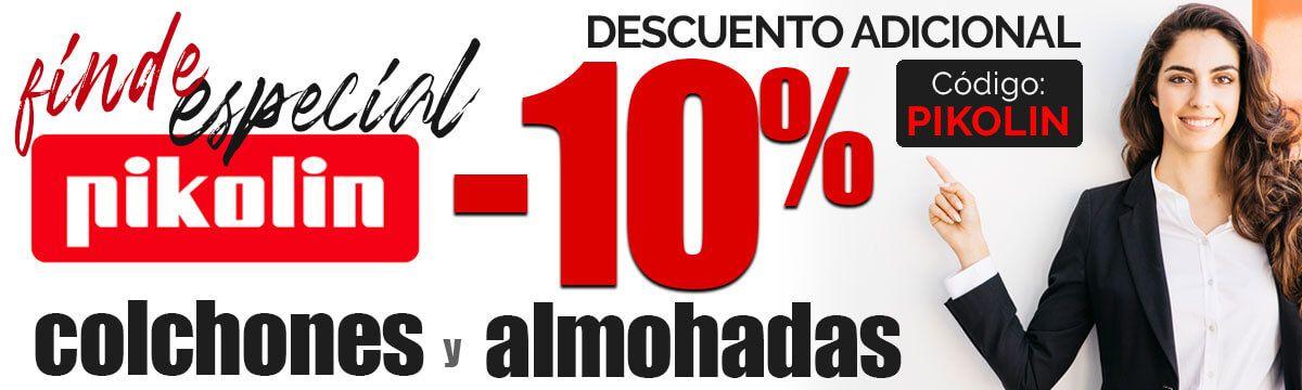 10% ¡¡DESCUENTO ADICIONAL!! (colchones y almohadas Pikolin).